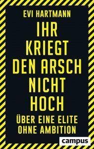 Ihr Kriegt den Arsch Nicht Hoch - Buch von Evi Hartmann